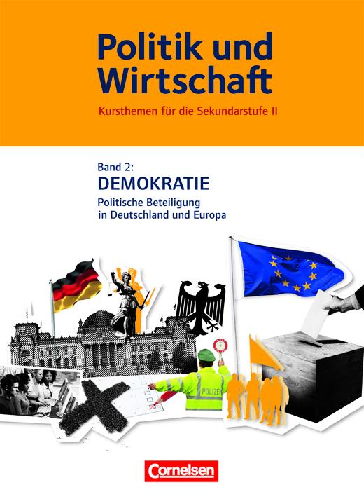 Politik und Wirtschaft - Demokratie - Politische Beteiligung in Deutschland und Europa - Schülerbuch - Band 2
