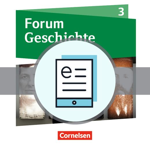 Forum Geschichte - Neue Ausgabe - Vom Kaiserreich bis zum Ende des Zweiten Weltkrieges - Schülerbuch als E-Book - Band 3
