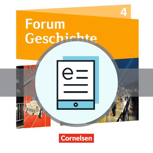 Forum Geschichte - Neue Ausgabe - Die Welt nach 1945 - Schülerbuch als E-Book - Band 4