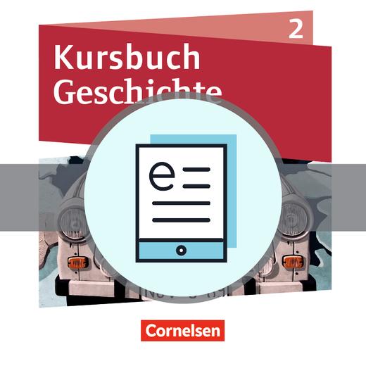 Kursbuch Geschichte - Schülerbuch als E-Book - Band 2