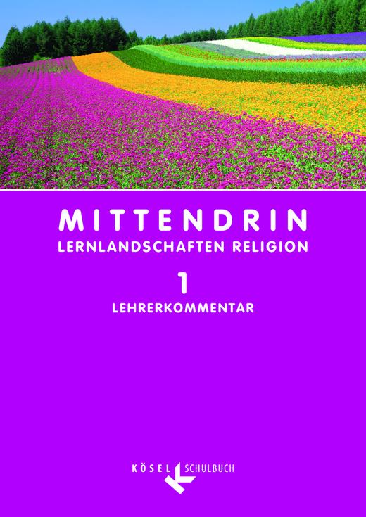 Mittendrin - Lehrerkommentar - Band 1: 5./6. Schuljahr