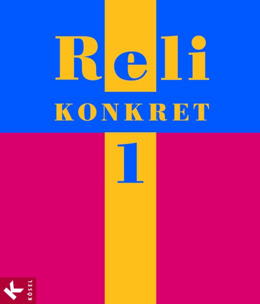 Reli konkret - Schülerbuch - Band 1: 5./6. Schuljahr