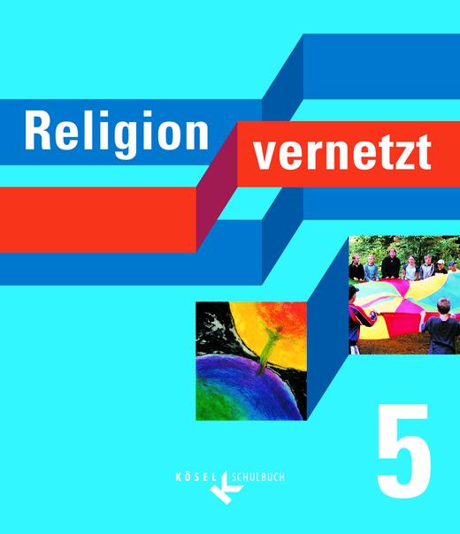 Religion vernetzt - Schülerbuch - 5. Schuljahr