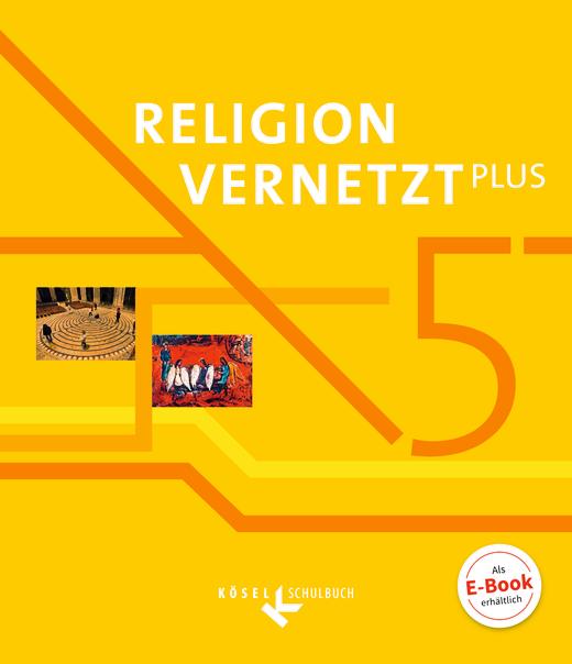 Religion vernetzt Plus - Schülerbuch - 5. Jahrgangsstufe