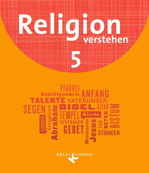 Religion verstehen - Schülerbuch - 5. Jahrgangsstufe