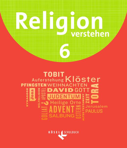 Religion verstehen - Schülerbuch - 6. Jahrgangsstufe