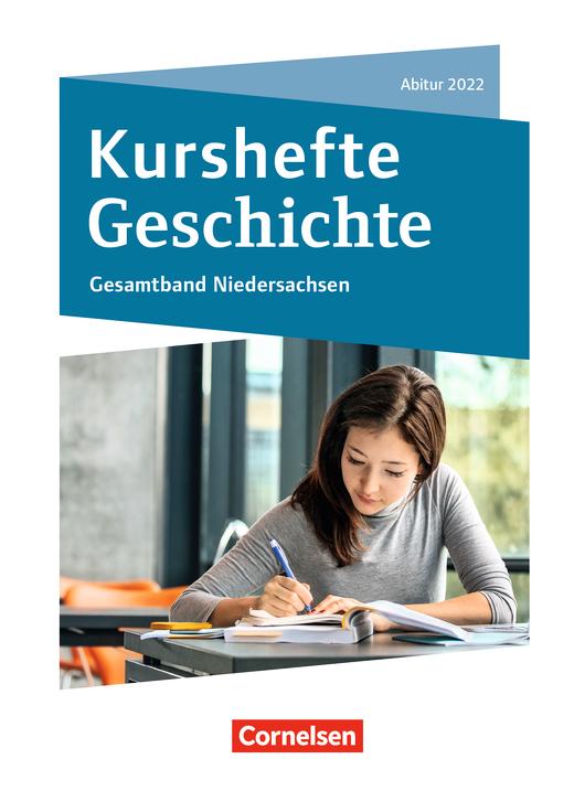Kurshefte Geschichte - Abitur Niedersachsen 2022 - Kompendium - Schülerbuch