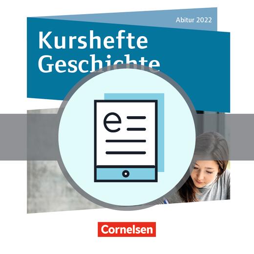 Kurshefte Geschichte - Abitur Niedersachsen 2022 - Kompendium - Schülerbuch als E-Book