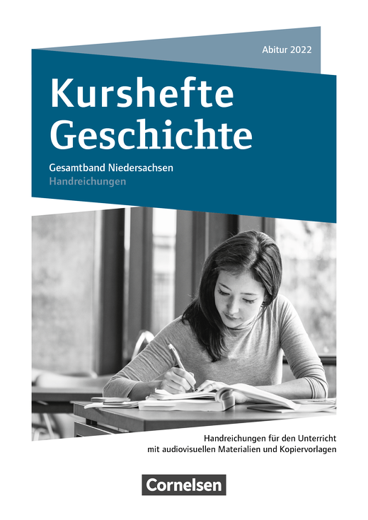 Kurshefte Geschichte - Abitur Niedersachsen 2022 - Kompendium - Handreichungen für den Unterricht