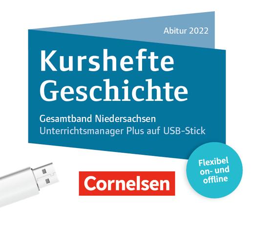 Kurshefte Geschichte - Abitur Niedersachsen 2022 - Kompendium - Unterrichtsmanager Plus auf USB-Stick