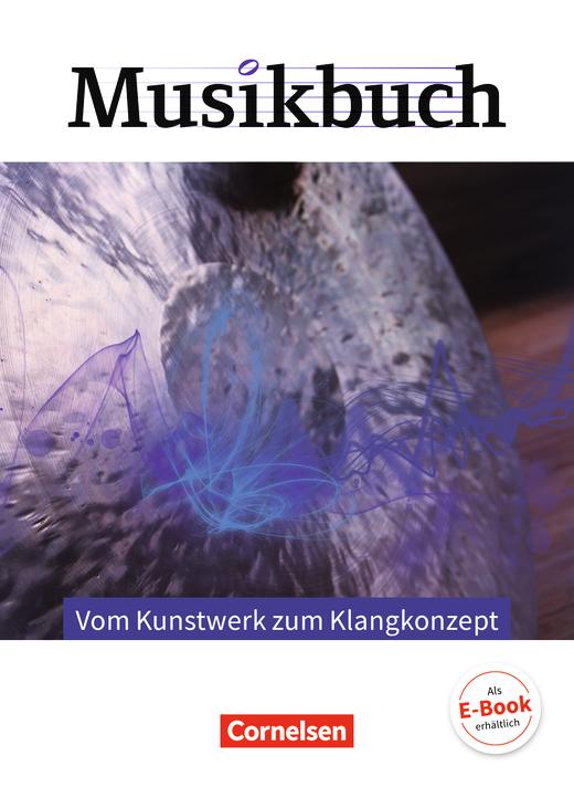 Musikbuch Oberstufe - Vom Kunstwerk zum Klangkonzept - Themenheft