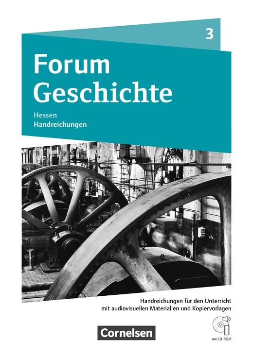 Forum Geschichte - Neue Ausgabe - Von der Französischen Revolution bis zum Ersten Weltkrieg - Handreichungen für den Unterricht, Kopiervorlagen und CD-ROM - Band 3