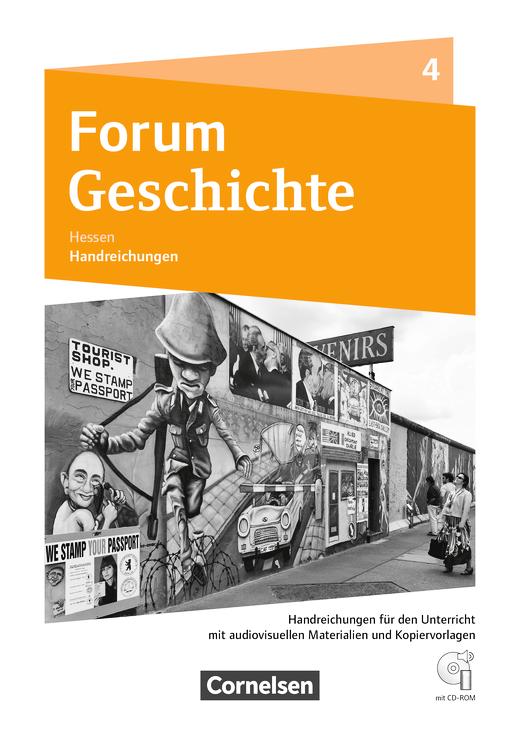 Forum Geschichte - Neue Ausgabe - Vom Ende des Ersten Weltkrieges bis zur Gegenwart - Handreichungen für den Unterricht, Kopiervorlagen und CD-ROM - Band 4