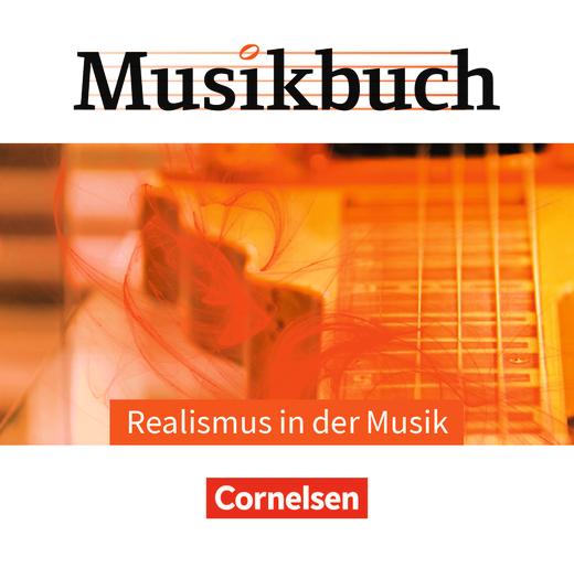 Musikbuch Oberstufe - Realismus in der Musik - Audio-CDs