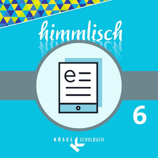 himmlisch - Schülerbuch als E-Book - 6. Jahrgangsstufe