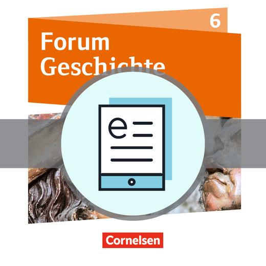 Forum Geschichte - Neue Ausgabe - Schülerbuch als E-Book - 6. Schuljahr