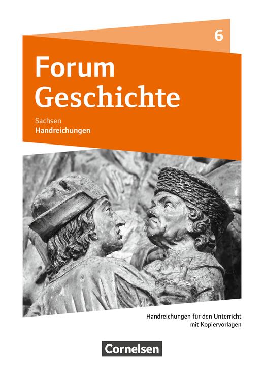 Forum Geschichte - Neue Ausgabe - Handreichungen für den Unterricht als Download - 6. Schuljahr