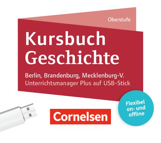 Kursbuch Geschichte - Von der Antike bis zur Gegenwart - Unterrichtsmanager Plus auf USB-Stick