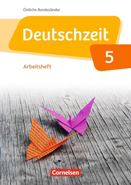 Deutschzeit - Arbeitsheft mit Lösungen - 5. Schuljahr