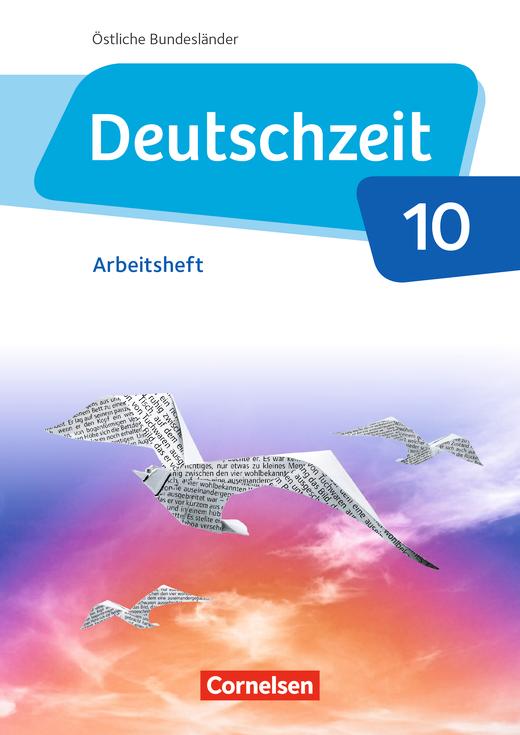 Deutschzeit - Arbeitsheft mit Lösungen - 10. Schuljahr