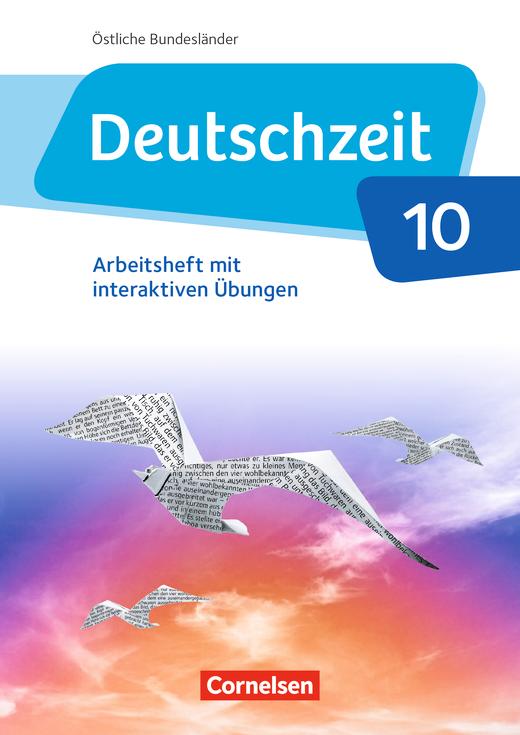 Deutschzeit - Arbeitsheft mit interaktiven Übungen auf scook.de - 10. Schuljahr