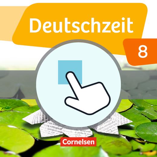 Deutschzeit - Interaktive Übungen als Ergänzung zum Arbeitsheft - 8. Schuljahr