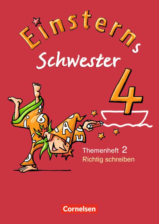 Einsterns Schwester - Heft 2: Richtig schreiben - 4. Schuljahr