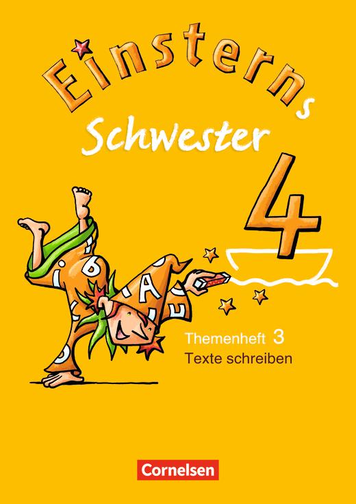 Einsterns Schwester - Heft 3: Texte schreiben - 4. Schuljahr