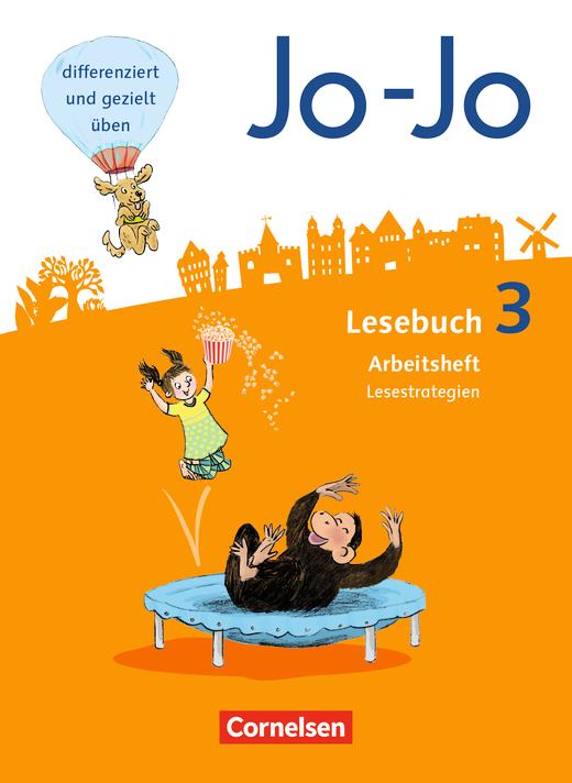 Jo-Jo Lesebuch - Arbeitsheft Lesestrategien - 3. Schuljahr