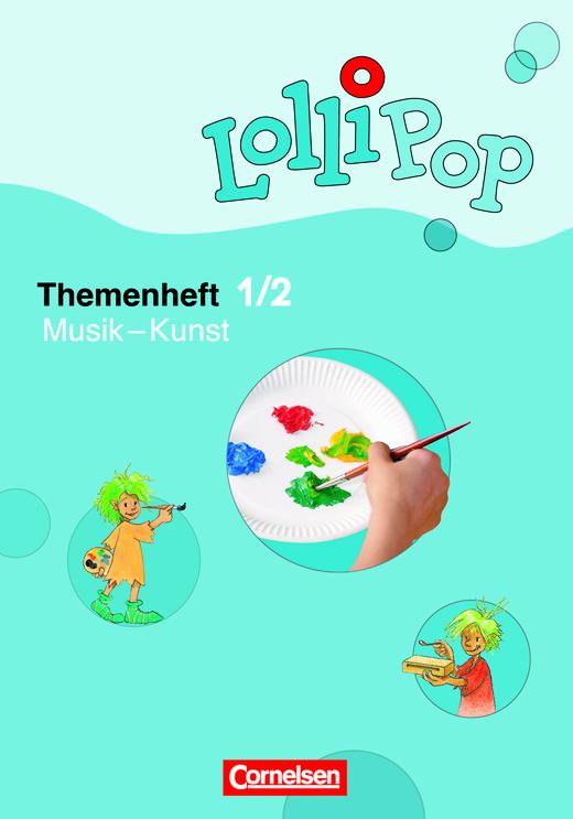 Lollipop Sache - Musik - Kunst - Themenheft 6 - 1./2. Schuljahr