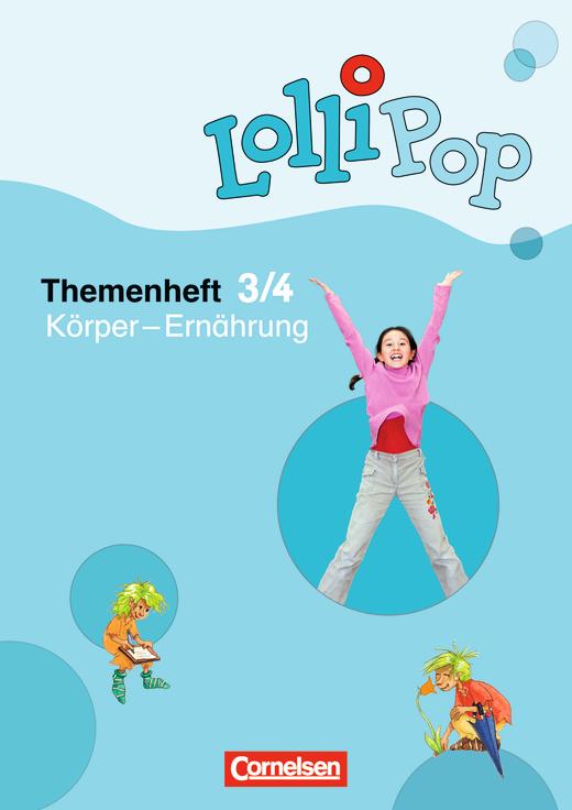 Lollipop Sache - Körper - Ernährung - Themenheft 2 - 3./4. Schuljahr