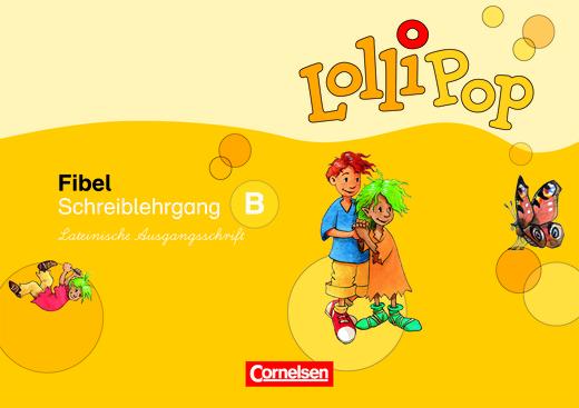 Lollipop Fibel - Schreiblehrgang B in Lateinischer Ausgangsschrift