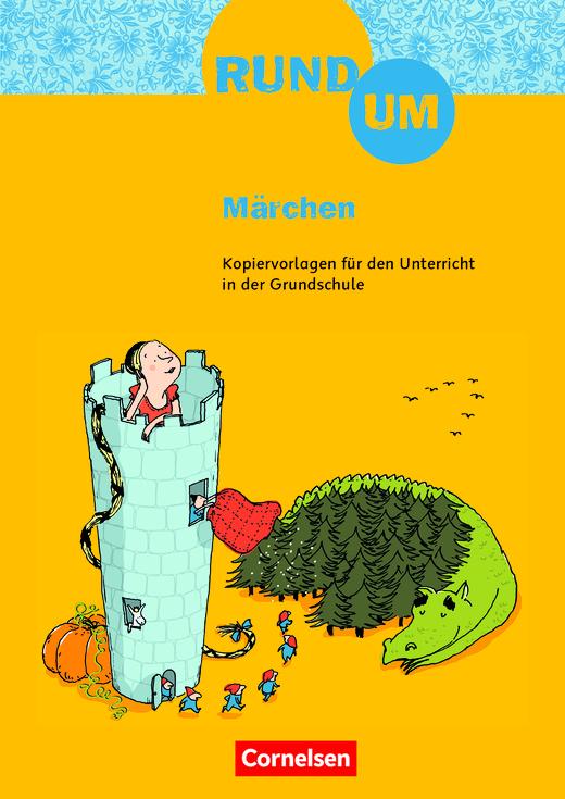 Rund um ... - Rund um Märchen - Kopiervorlagen - 2.-4. Schuljahr