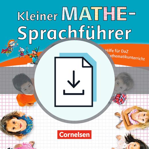 Kleiner Mathe-SprachführerCornelsen - Erste Hilfe für DaZ im Mathematikunterricht - Seiteneinsteigermaterial als Download