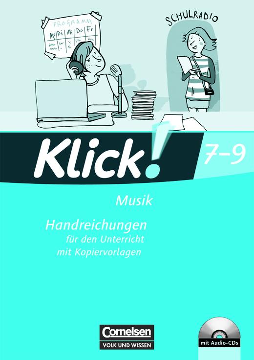 Klick! Musik - Mittel-/Oberstufe - Handreichungen für den Unterricht mit Kopiervorlagen und CDs - 7.-9. Schuljahr