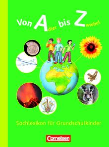 Von Adler bis Zwiebel - Sachlexikon für Grundschulkinder - Lexikon