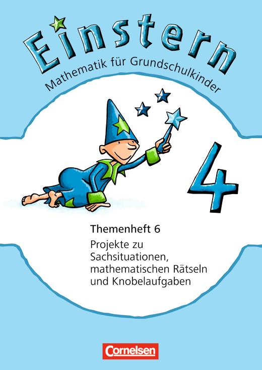 Einstern - Projekte zu Sachsituationen, mathematischen Rätseln und Knobelaufgaben - Themenheft 6 - Band 4