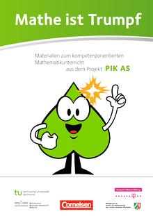 Mathe ist Trumpf - Materialien zum kompetenzorientierten Mathematikunterricht aus dem Projekt PIKAS - Materialband