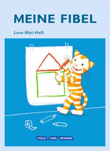 Meine Fibel - Lese-Mal-Heft - 1. Schuljahr
