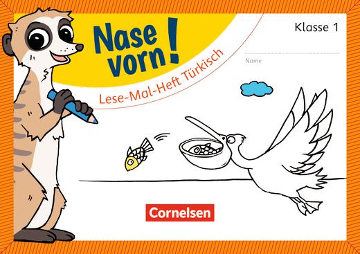 Nase vorn! - Lese-Mal-Heft Türkisch - Übungsheft - 1. Schuljahr
