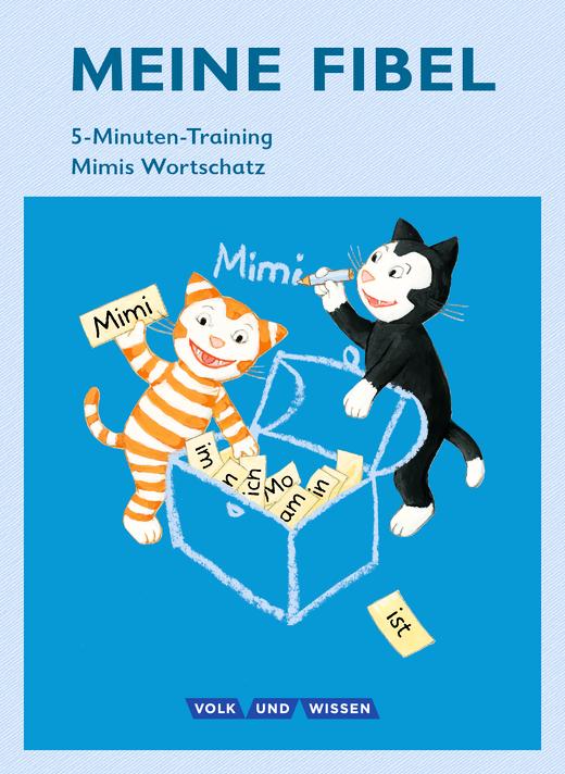 Meine Fibel - 5-Minuten-Training - Mimis Wortschatz - Arbeitsheft - 1. Schuljahr