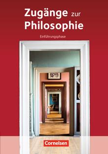Zugänge zur Philosophie - Schülerbuch - Einführungsphase