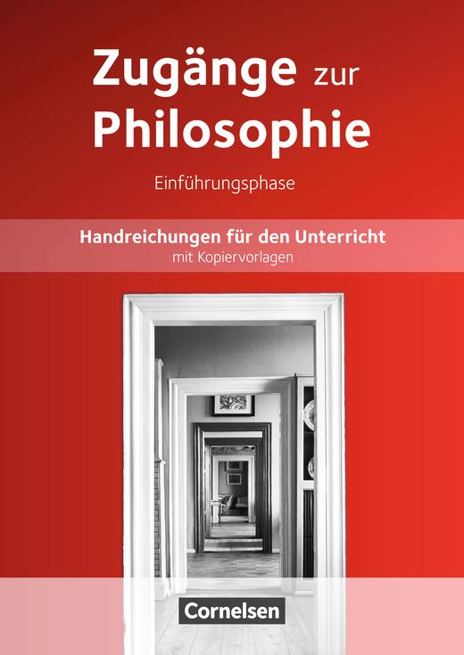 Zugänge zur Philosophie - Handreichungen für den Unterricht - Einführungsphase