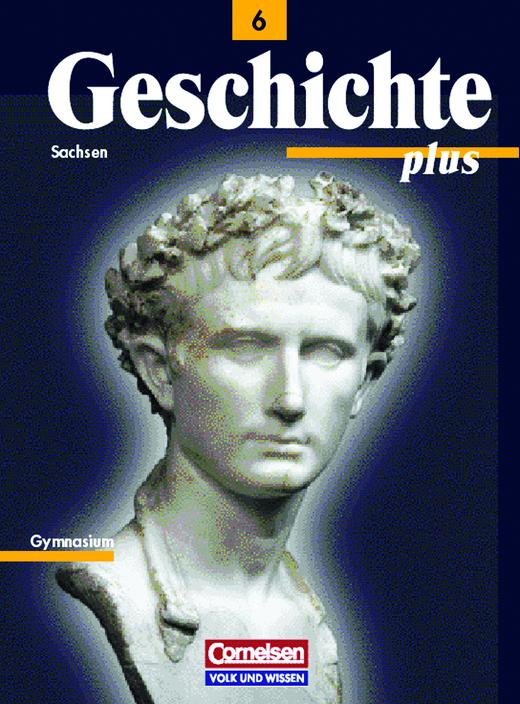 Geschichte plus - Schülerbuch - 6. Schuljahr
