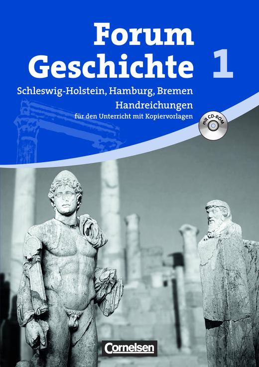 Forum Geschichte - Von der Vorgeschichte bis zum Ende des Mittelalters - Handreichungen für den Unterricht mit CD-ROM - Band 1