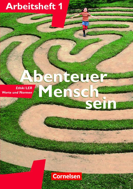 Abenteuer Mensch sein - Ethik/LER, Werte und Normen - Arbeitsheft - Band 1
