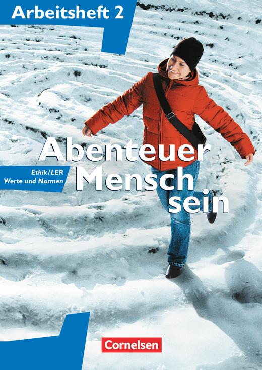 Abenteuer Mensch sein - Ethik/LER, Werte und Normen - Arbeitsheft - Band 2