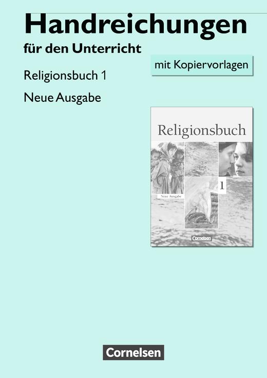 Religionsbuch - Handreichungen für den Unterricht mit Kopiervorlagen - Band 1