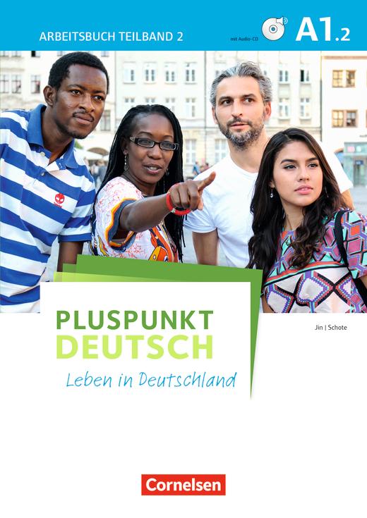 Pluspunkt Deutsch - Leben in Deutschland - Arbeitsbuch mit Lösungsbeileger und Audio-CD - A1: Teilband 2
