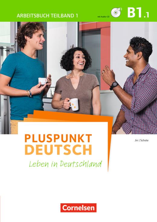 Pluspunkt Deutsch - Leben in Deutschland - Arbeitsbuch mit Lösungsbeileger und Audio-CD - B1: Teilband 1
